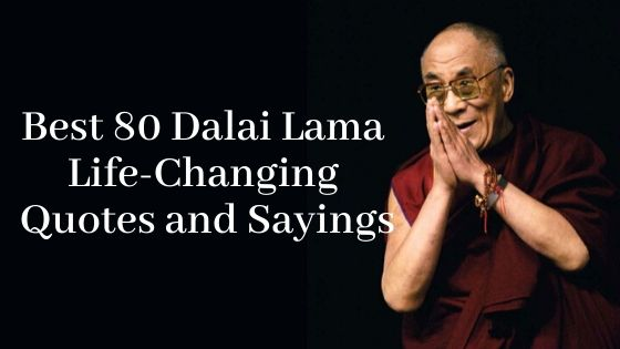 Best 80 Dalai Lama Life-Changing Quotes and Sayings