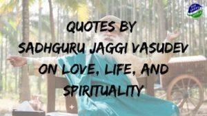 Quotes by Sadhguru Jaggi Vasudev on Love, Life, and Spirituality