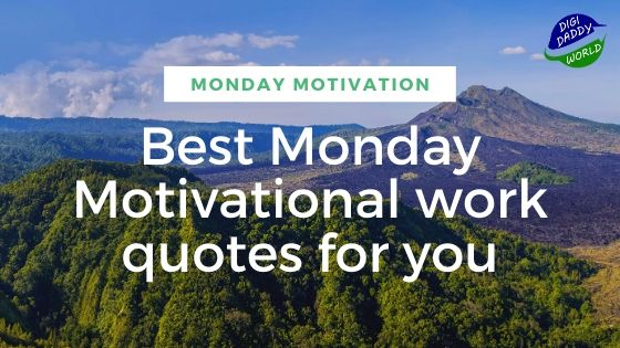 Best Monday Motivational work quotes for you