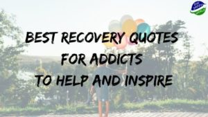 Best Recovery Quotes for Addicts to Help and Inspire