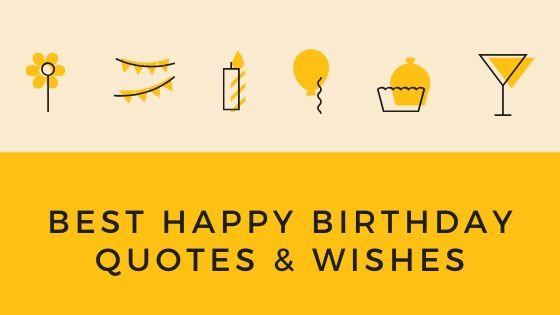 Best Happy Birthday Quotes & Wishes