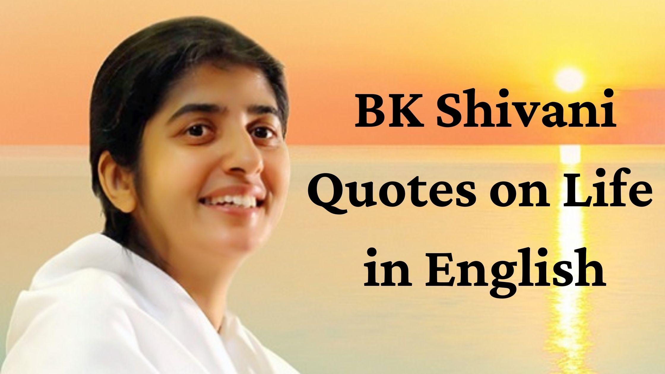 BK Sister Shivani Quotes on Life in English