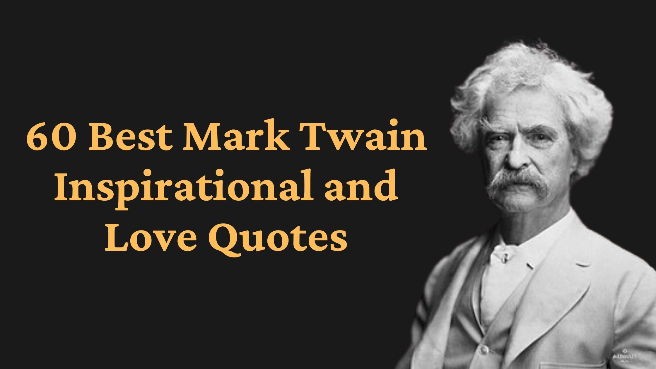 Best Mark Twain Inspirational and Love Quotes