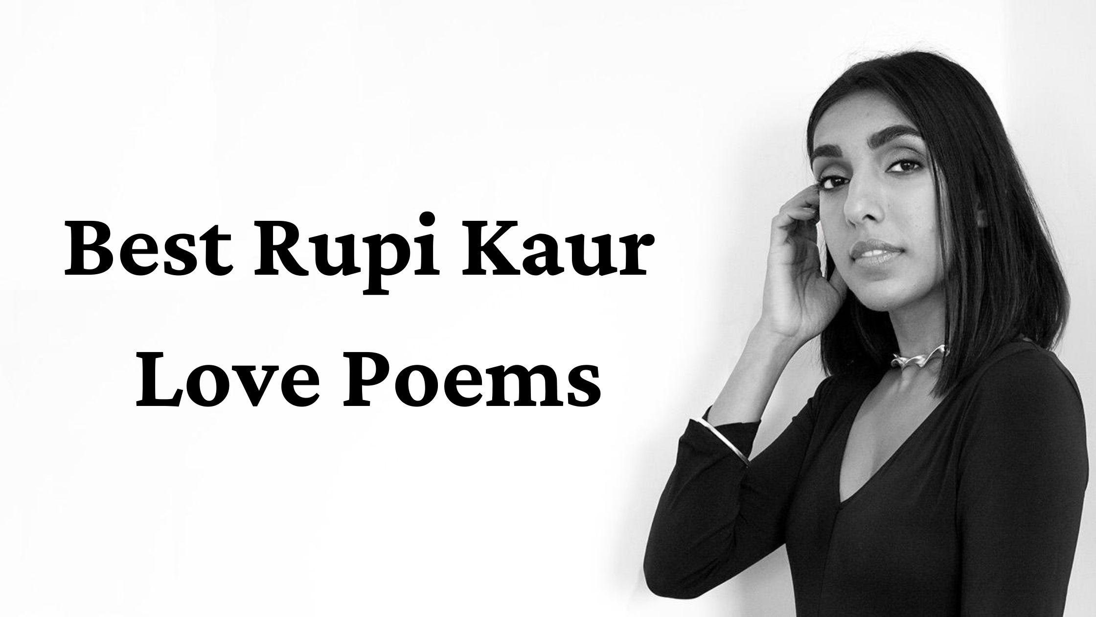 Best Rupi Kaur Love Poems