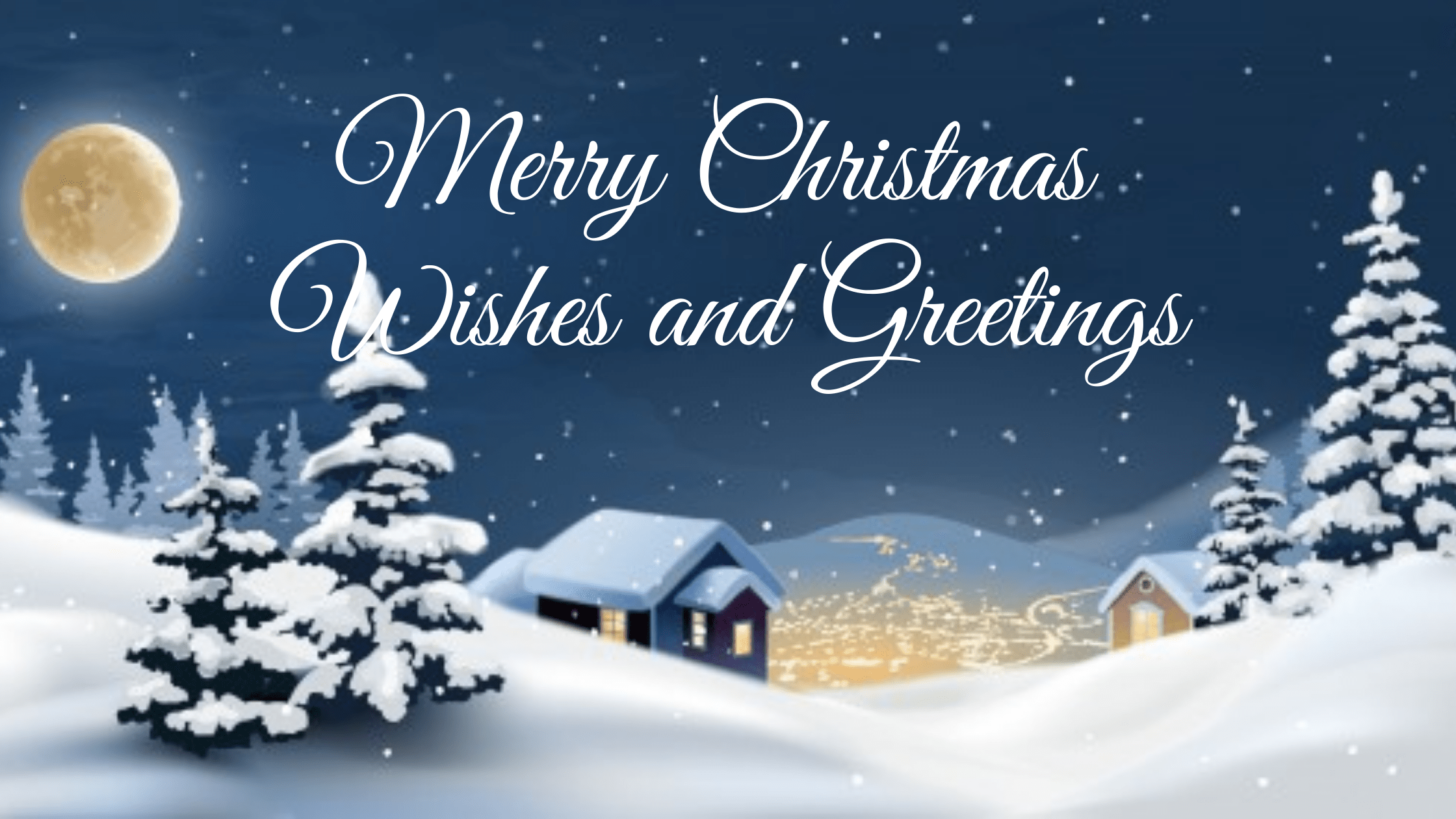 Merry Christmas Messages and Wishes for Friends and loved ones