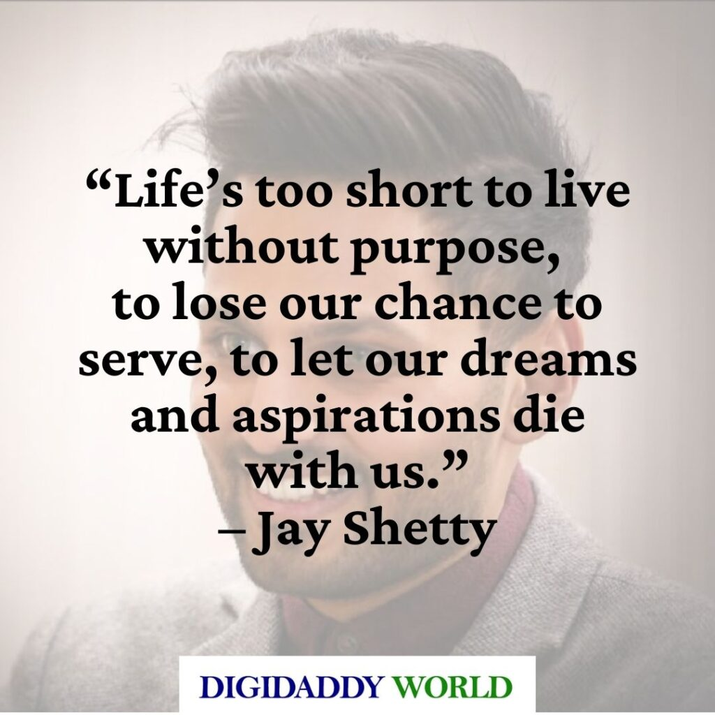 Jay Shetty Inspirational Quotes on love, life, relationships