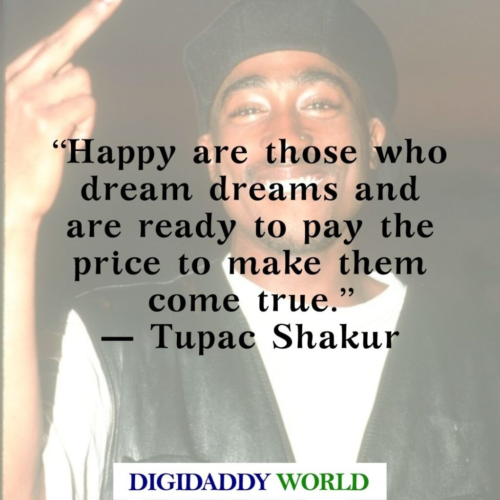 Tupac Shakur quotes about Love, Life, Loyalty