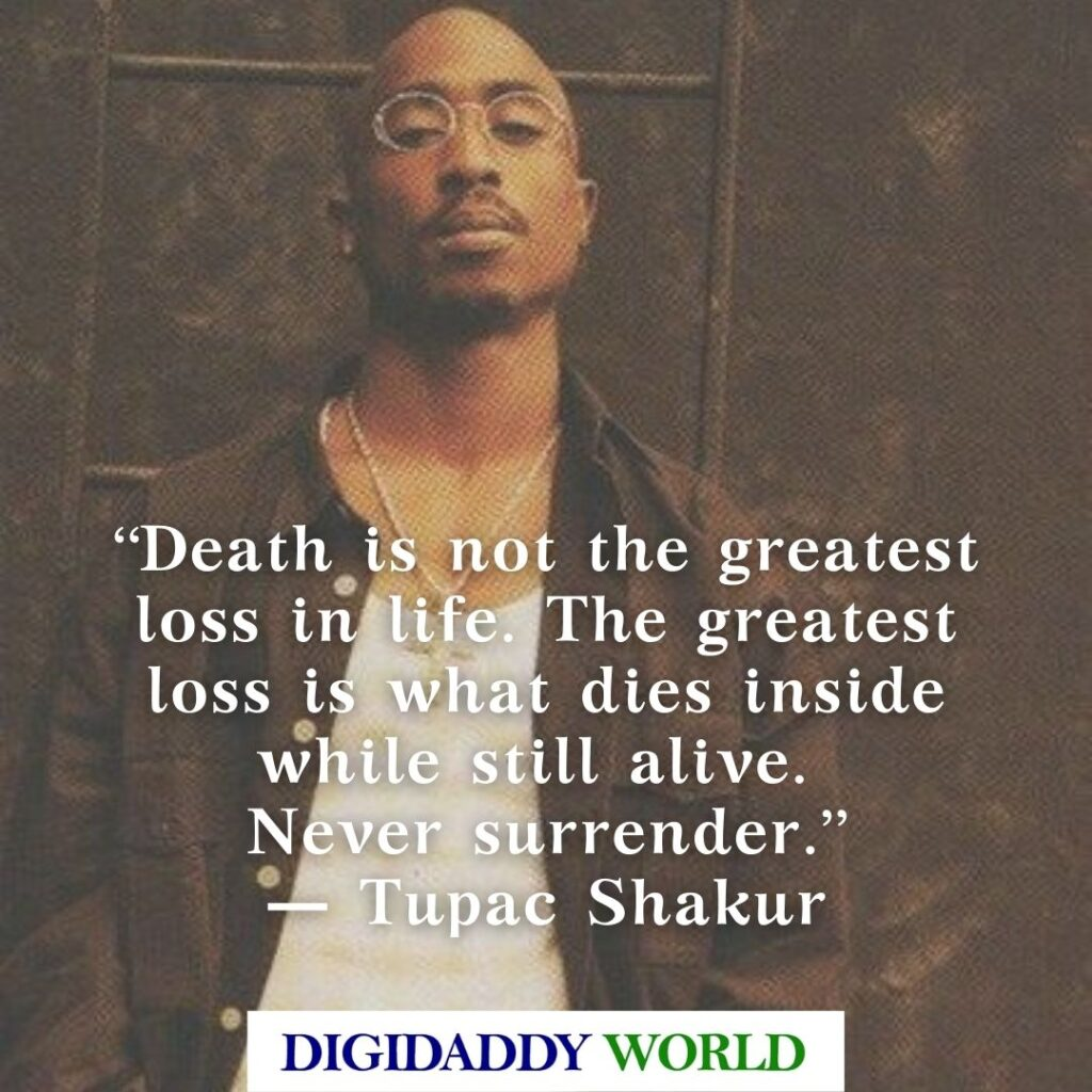 2pac quotes about Love and Life