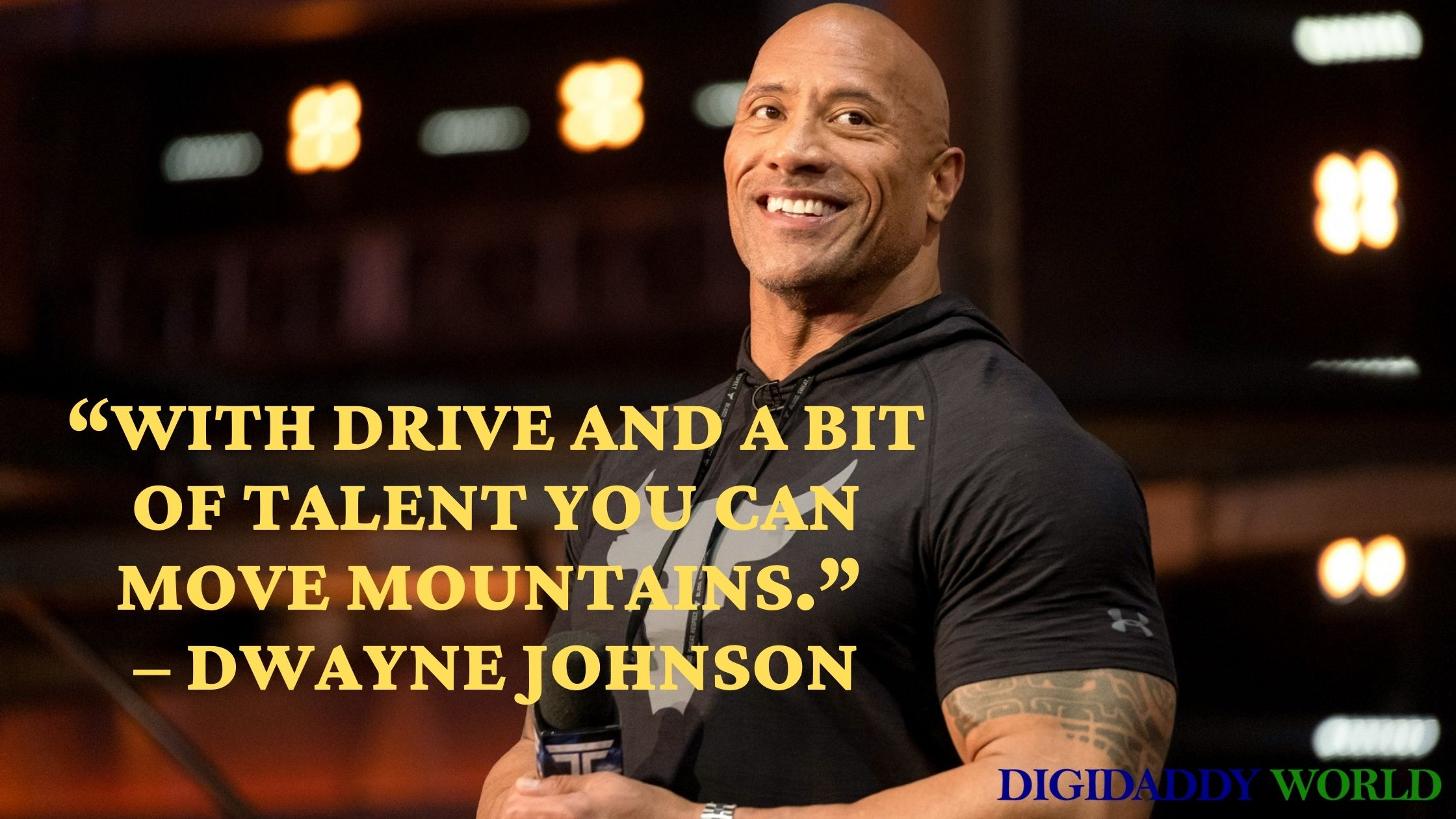 Dwayne Johnson - The Rock Quotes About Life