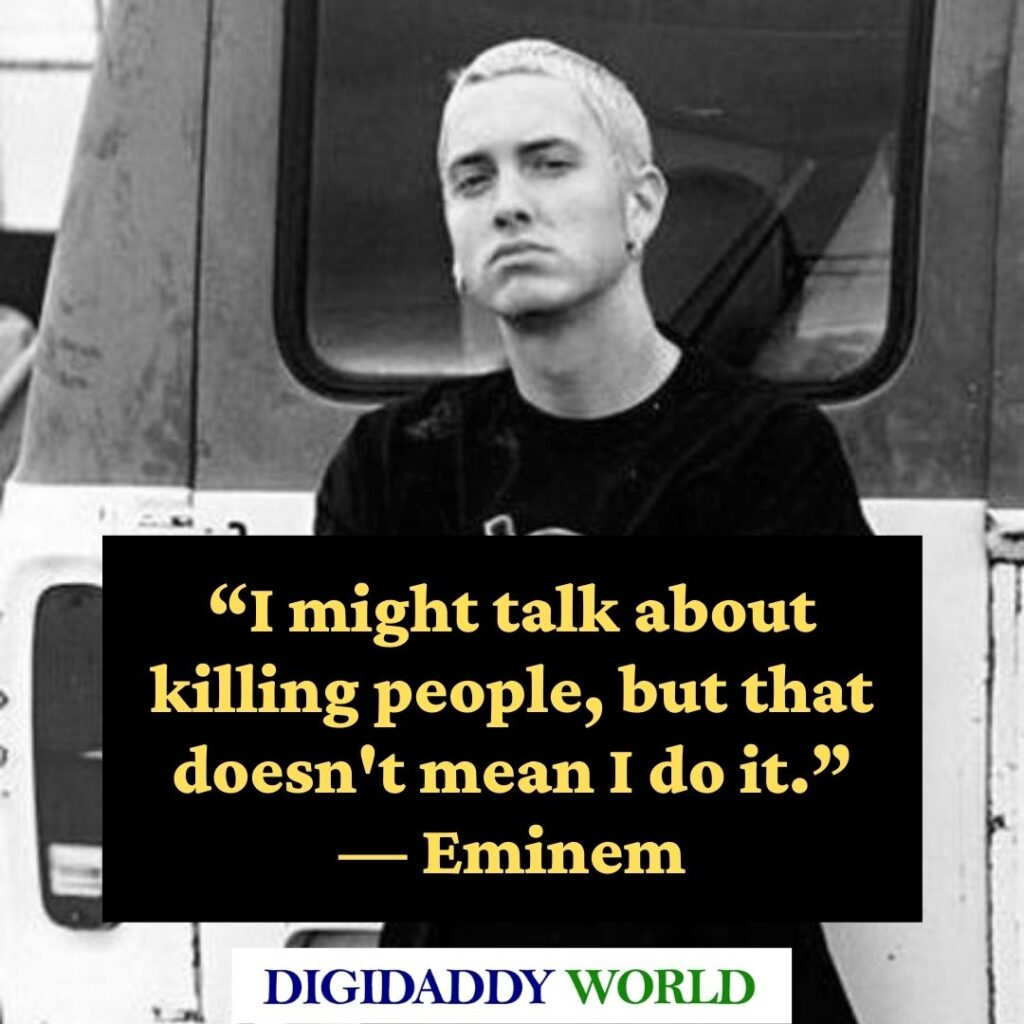 Eminem motivational  and inspirational quotes about life