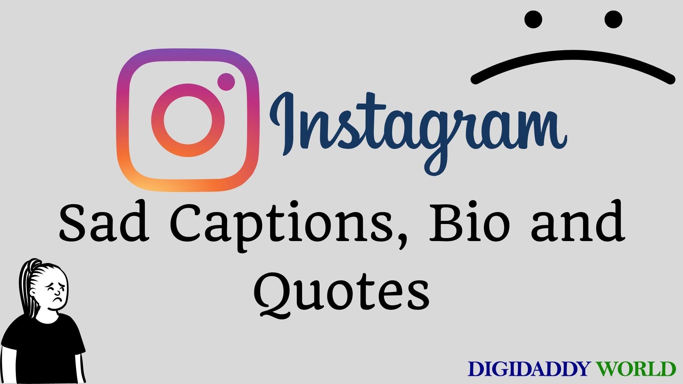Best Sad Bio, Captions, and Quotes For Instagram