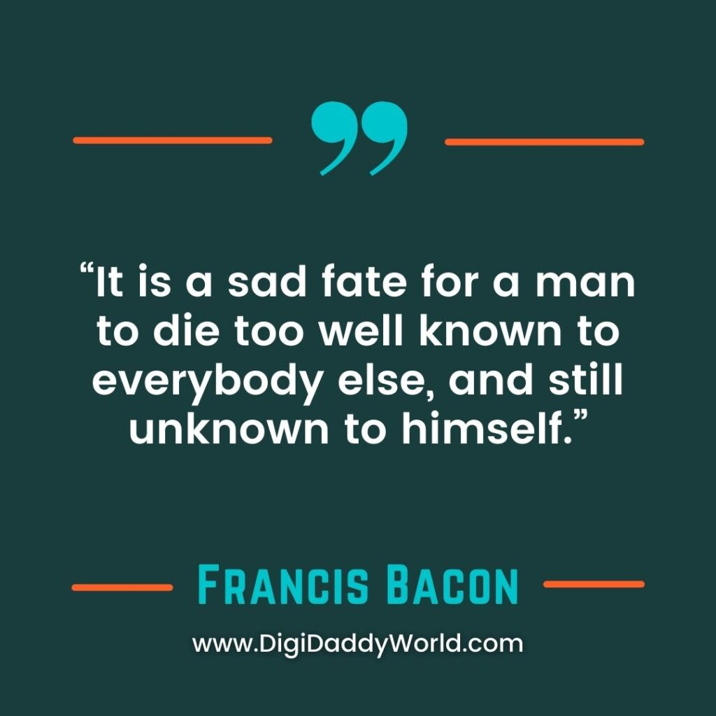 Famous Sir Francis Bacon Artist Quotes and Sayings