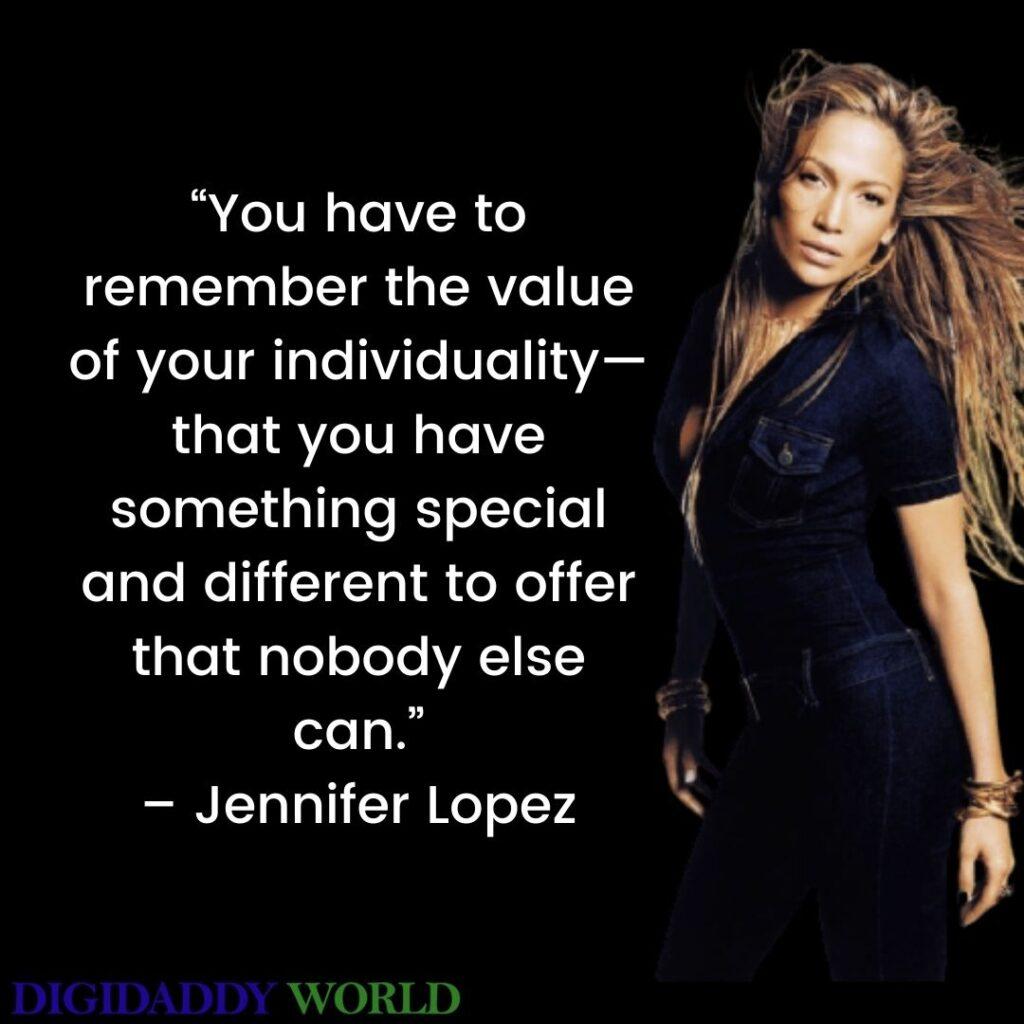 Jennifer Lopez Quotes About Life