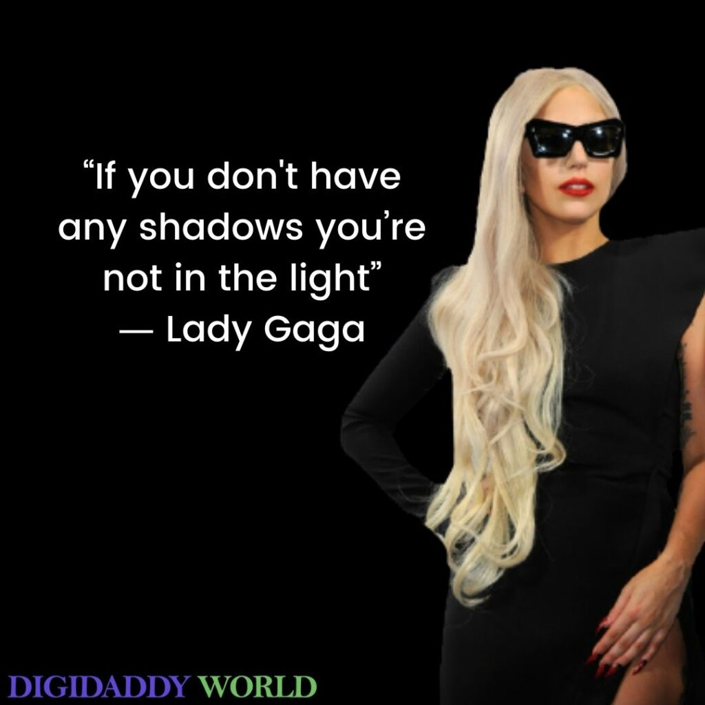 Lady Gaga Inspirational Quotes, Phrases, Sayings