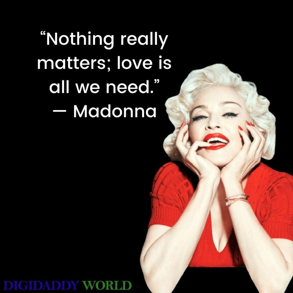 Madonna Quotes About Life
