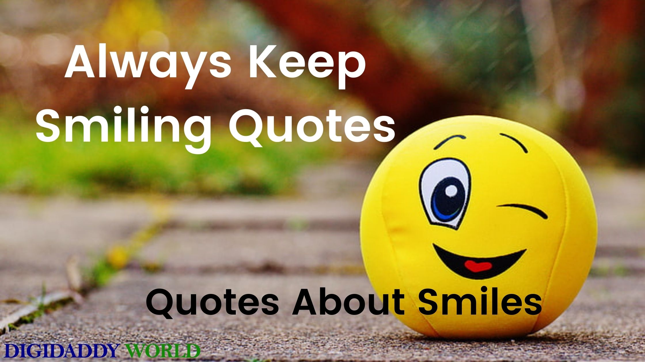 Always Keep Smiling Quotes - Quotes About Smiles