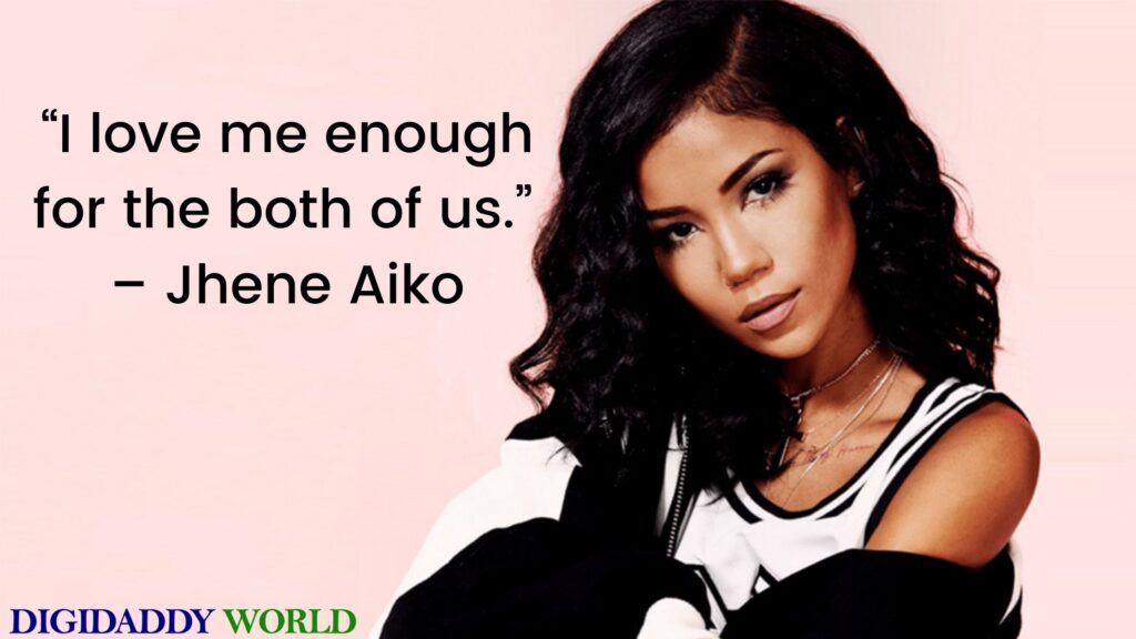 Jhene Aiko Positive Quotes & Lyrics