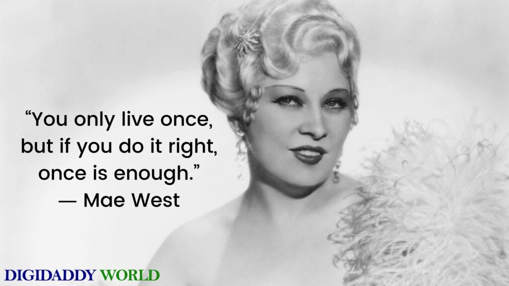 Mae West Famous Quotes
