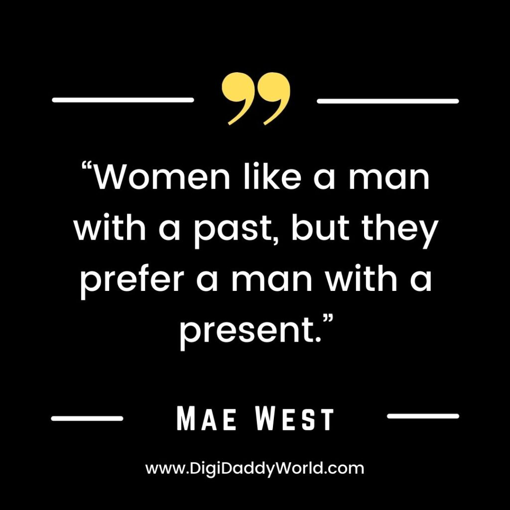 Mae West Famous Quotes On Men, Aging and Love