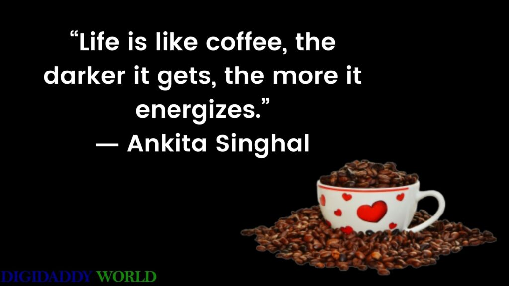 Coffee Quotes And Captions For Coffee Lover