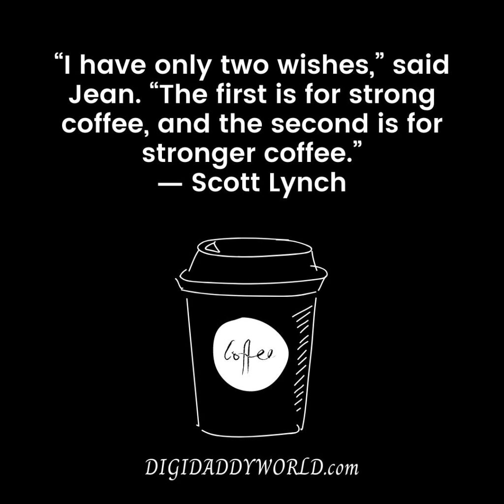 Inspiring Coffee Quotes