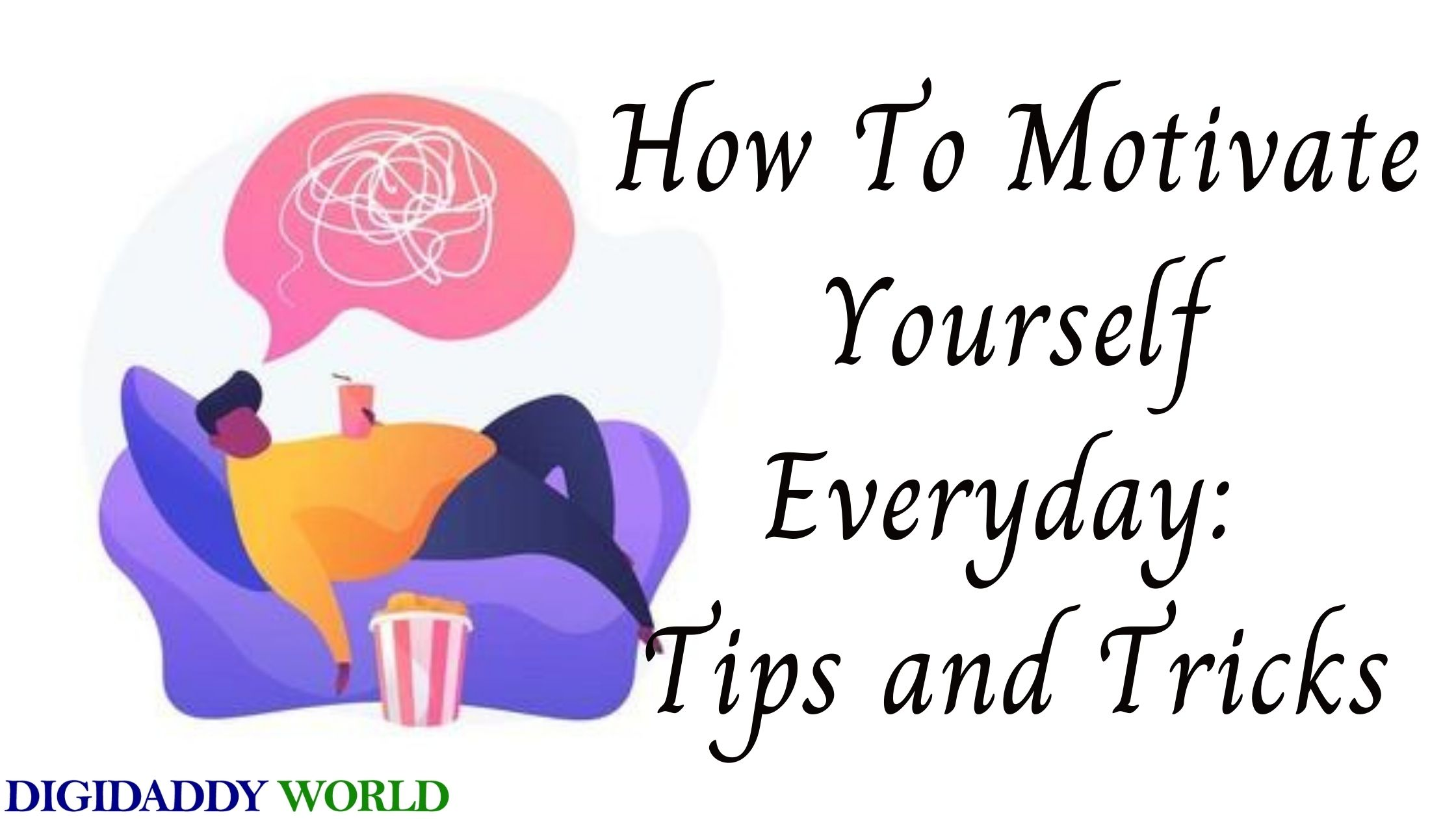 How To Motivate Yourself Everyday