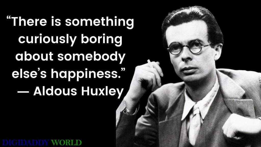 Aldous Huxley Famous Quotes