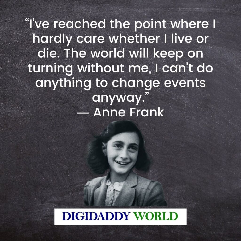 Anne Frank Quotes About Hope And Happiness