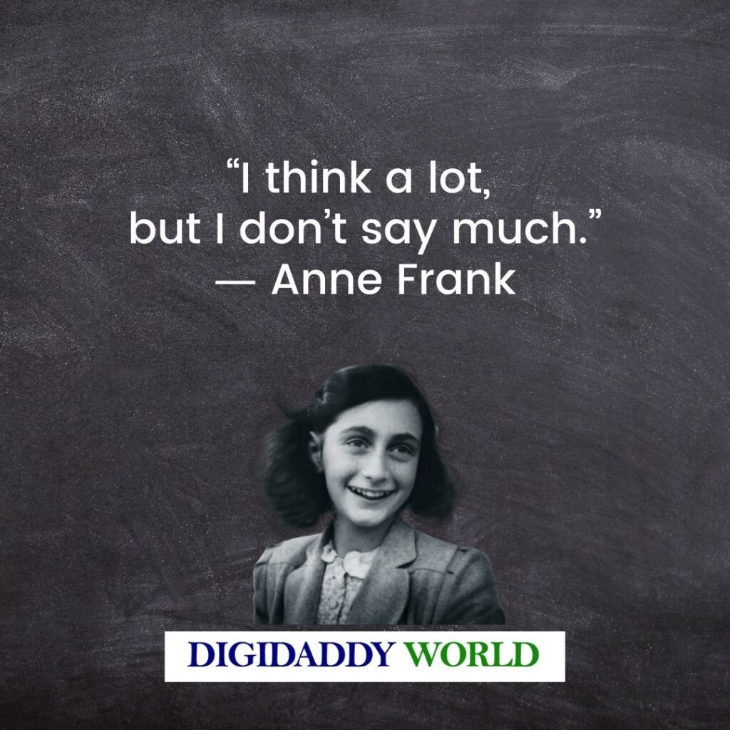 Anne Frank Famous Quotes