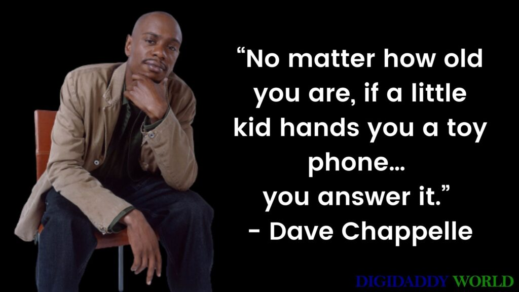 Dave Chappelle funny quotes