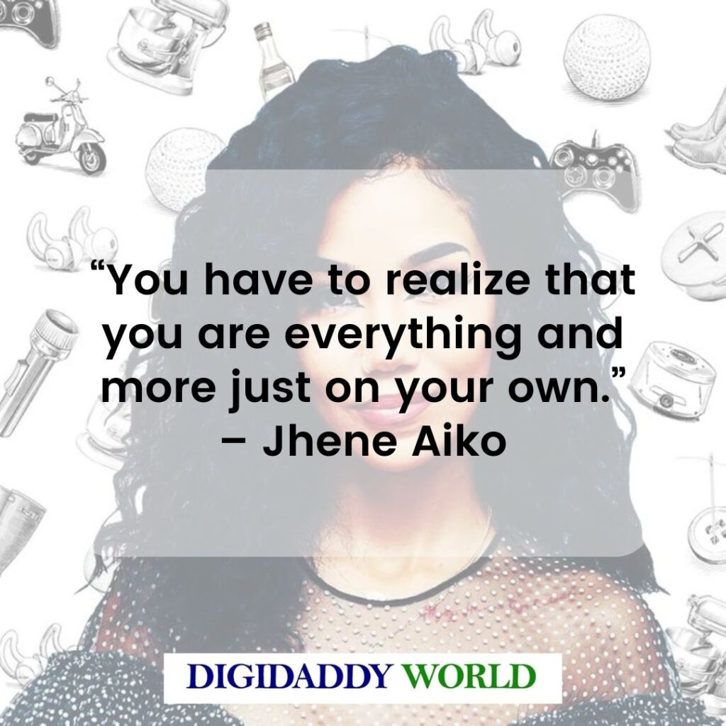 Jhene Aiko Positive Quotes